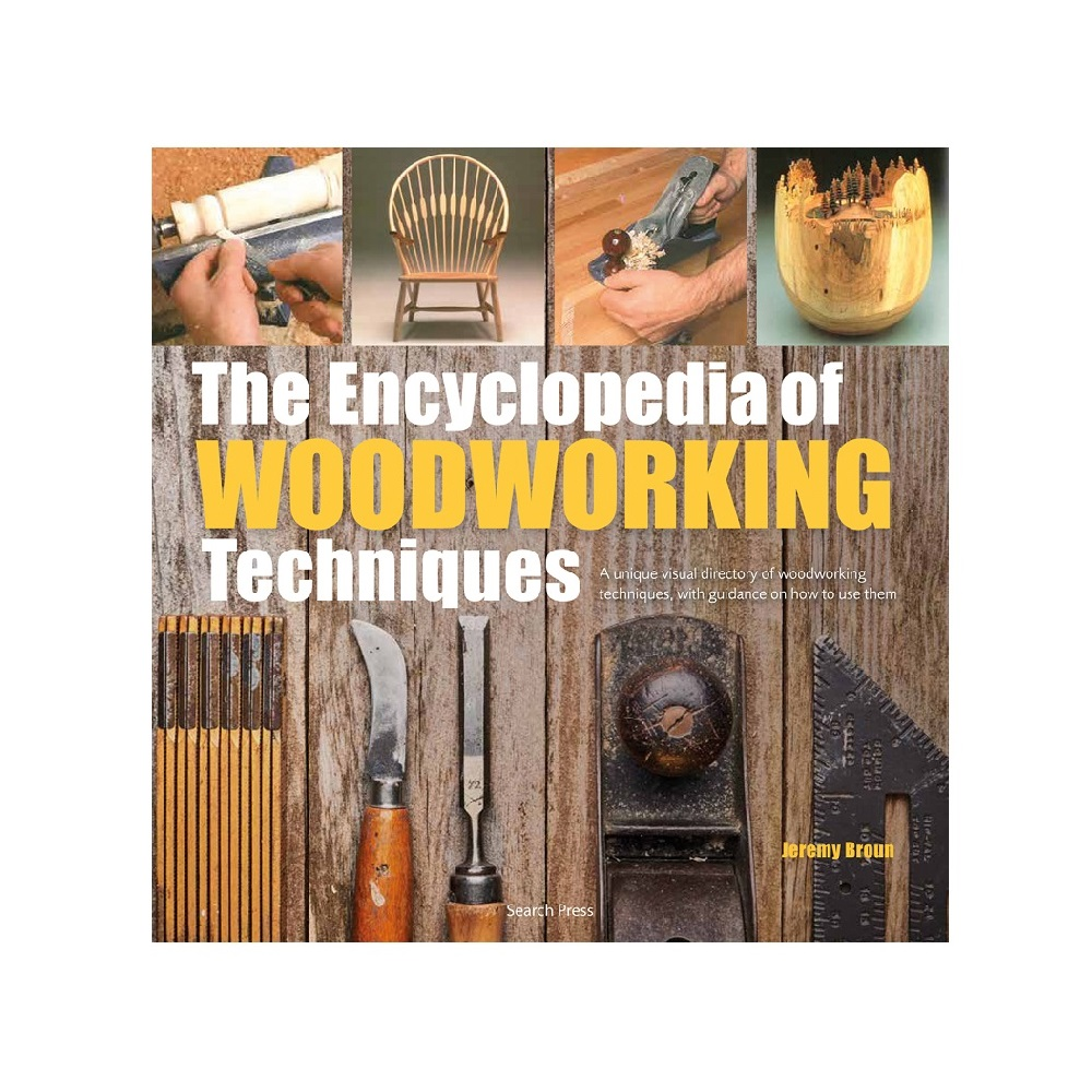 """Raamat """"The Encyclopedia of Woodworking Techniques"""""""