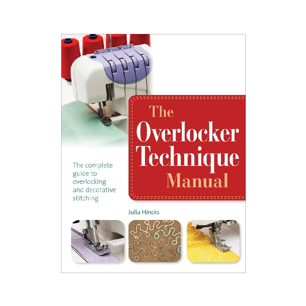 "Raamat ""The Overlocker Technique Manual"""