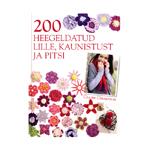 Raamat `200 Heegeldatud Lille, Kaunistust ja Pitsi`