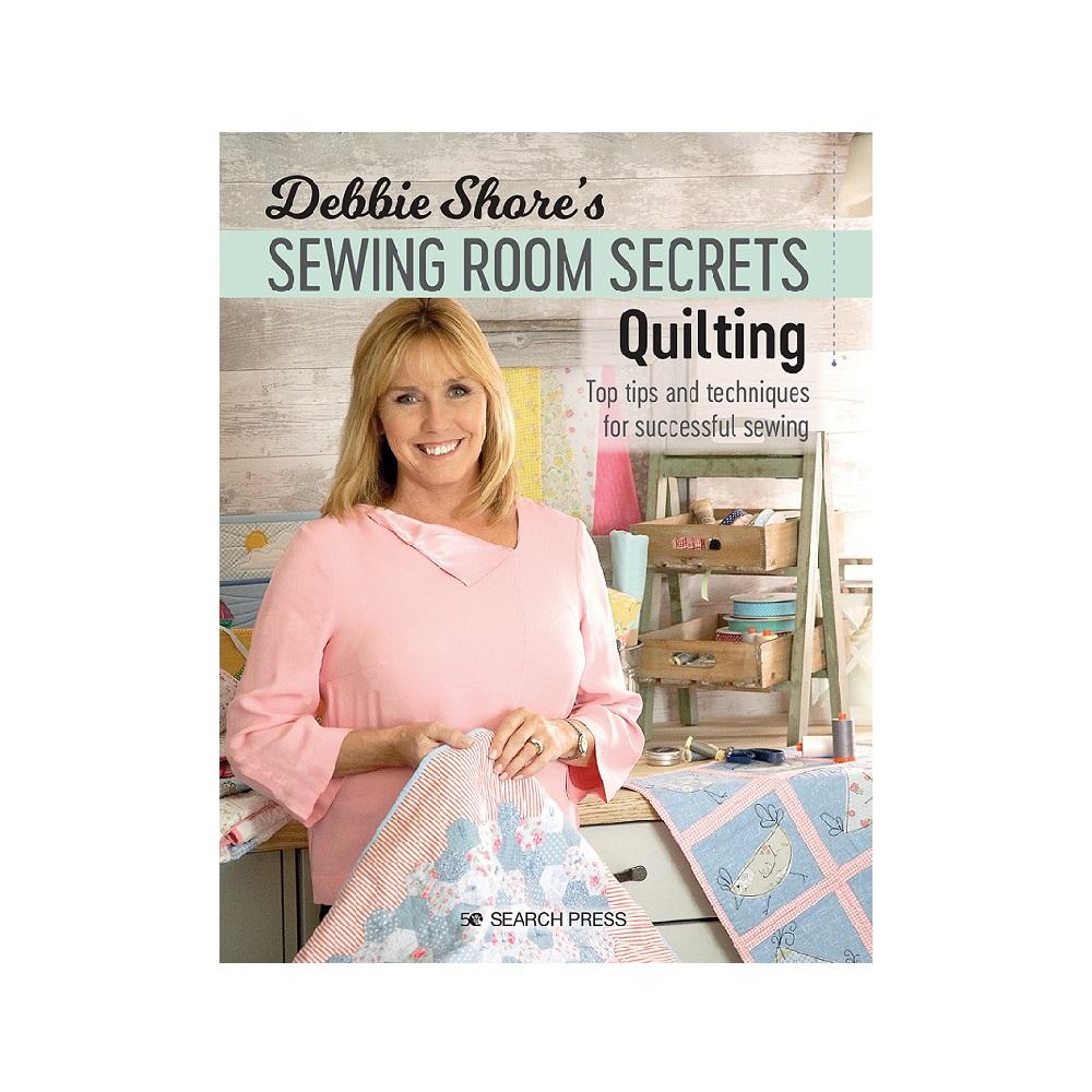 Raamat `Debbie Shore`s Sewing Room Secrets: Quilting`
