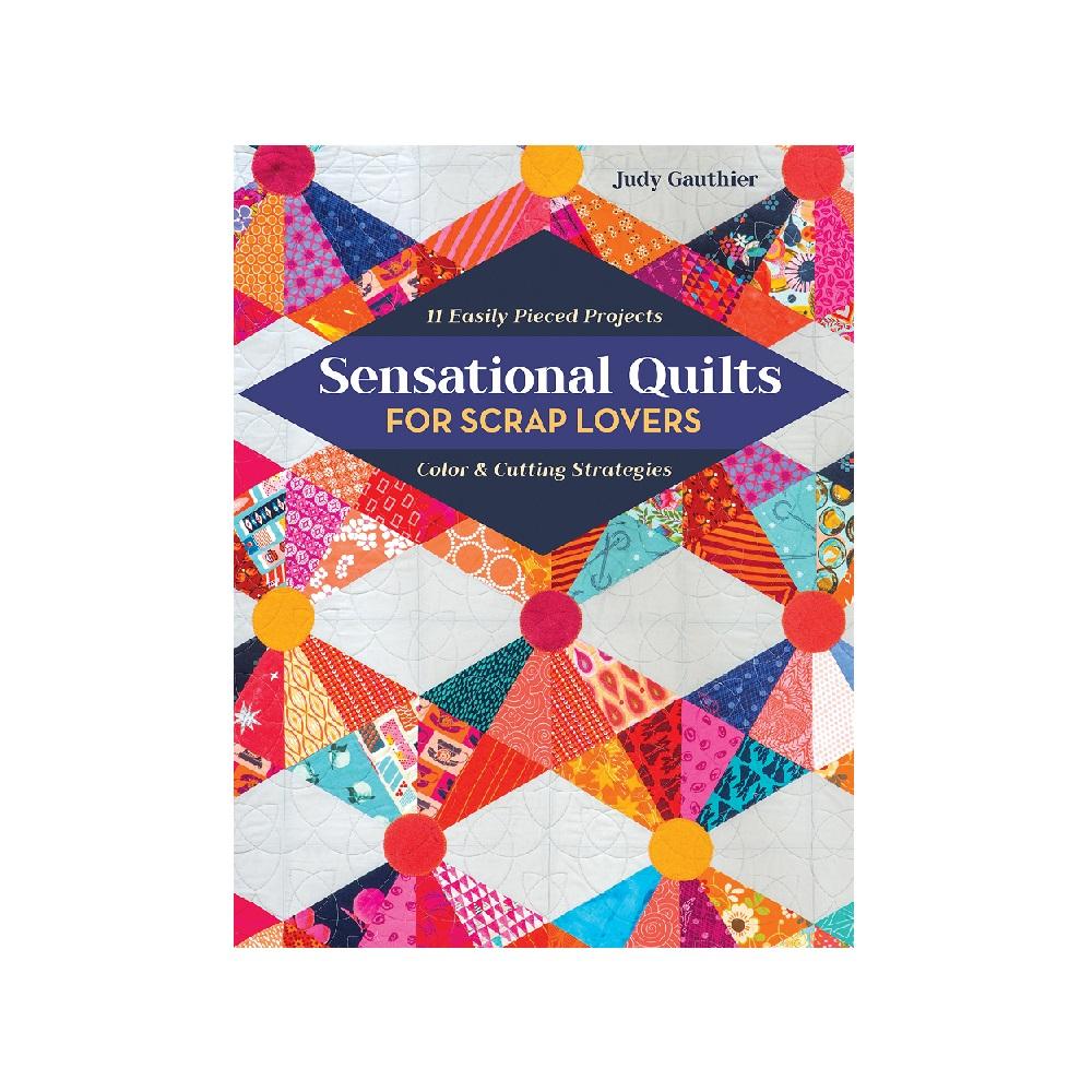 Raamat `Sensational Quilts for Scrap Lovers`