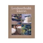 Raamat `Loodussõbralik Käsitöö`