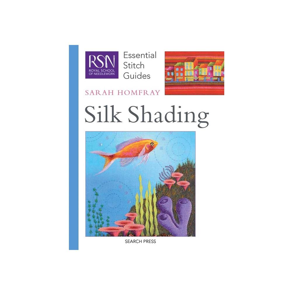 "Raamat ""RSN Essential Stitch Guides: Silk Shading"""