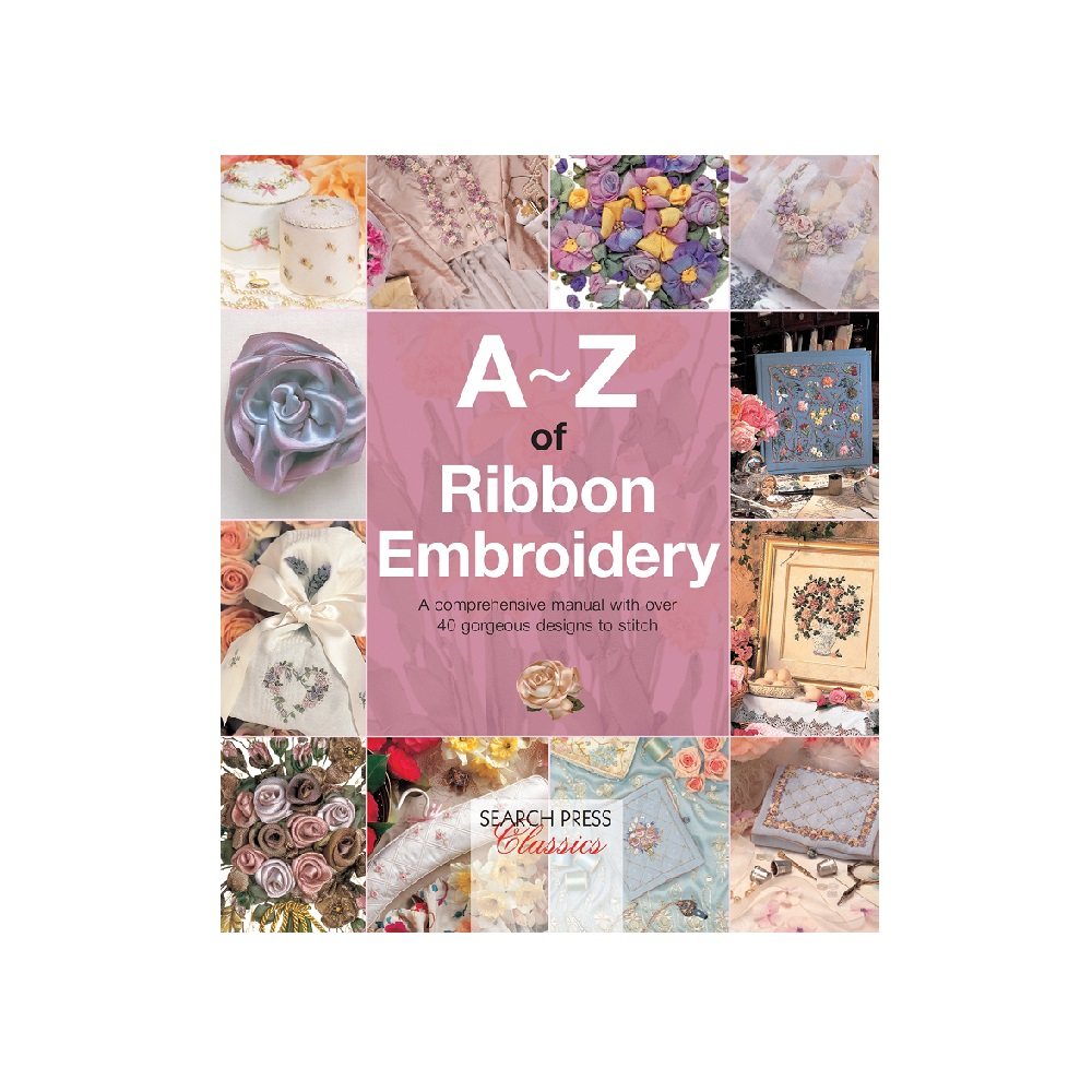 Raamat `A-Z of Ribbon Embroidery`