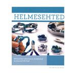 """Raamat """"Helmesehted"""" helmesehete valmistamise alustehnikad ja peamised töövõtted"""