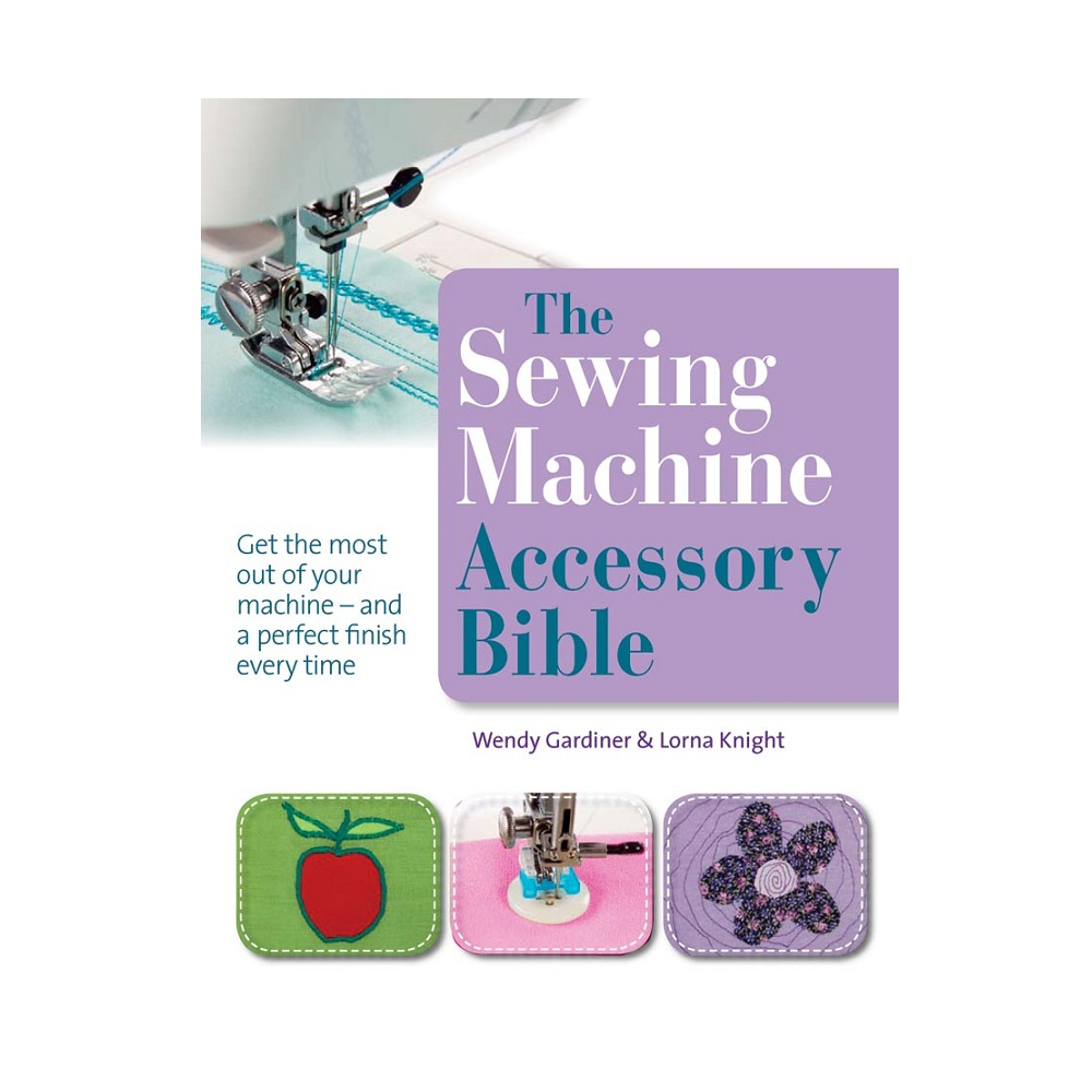 "Raamat ""The Sewing Machine Accessory Bible"""