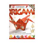 Raamat `Imepärane Origami` Üksikasjalikud juhised ligi 70 eri raskusastmega kujundi voltimiseks