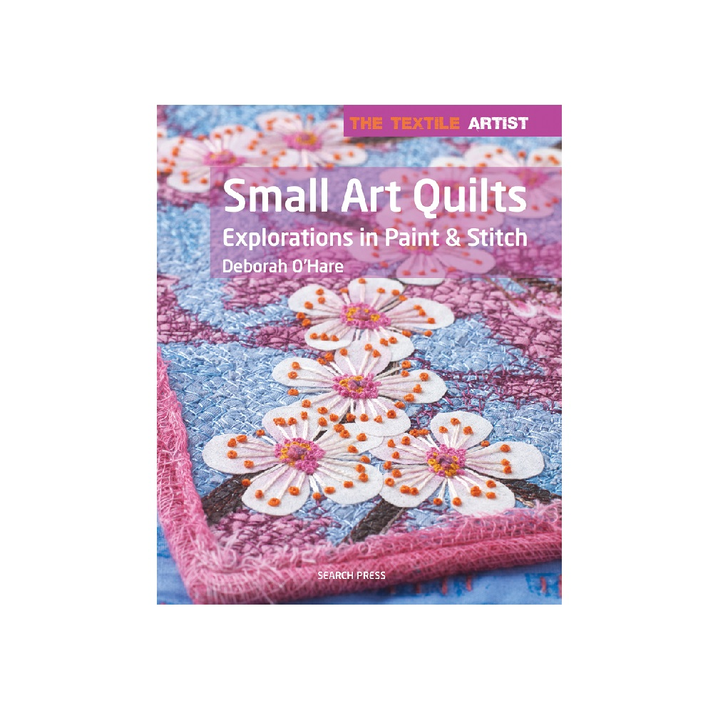 "Raamat ""The Textile Artist: Small Art Quilts"""