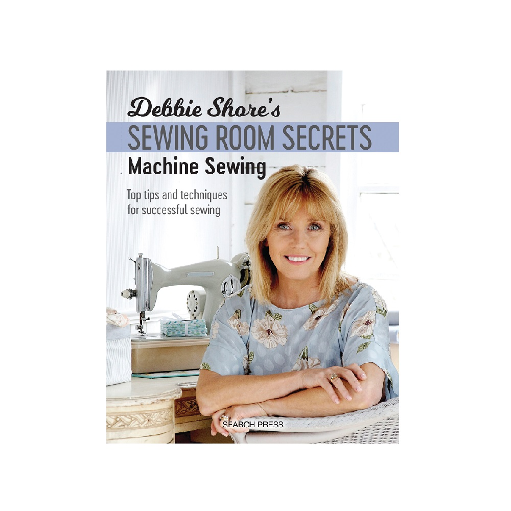 Raamat `Debbie Shore`s Sewing Room Secrets: Machine Sewing`