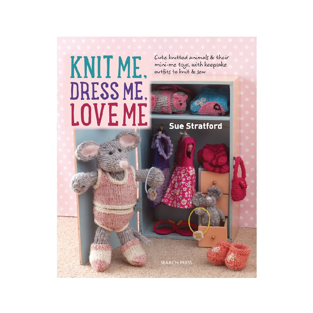 "Raamat ""Knit Me, Dress Me, Love Me"""