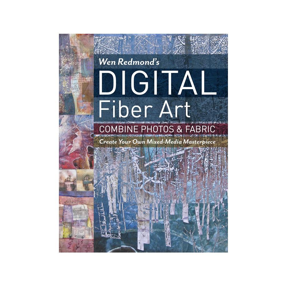 """Raamat """"Wen Redmond`s Digital Fiber Art"""""""