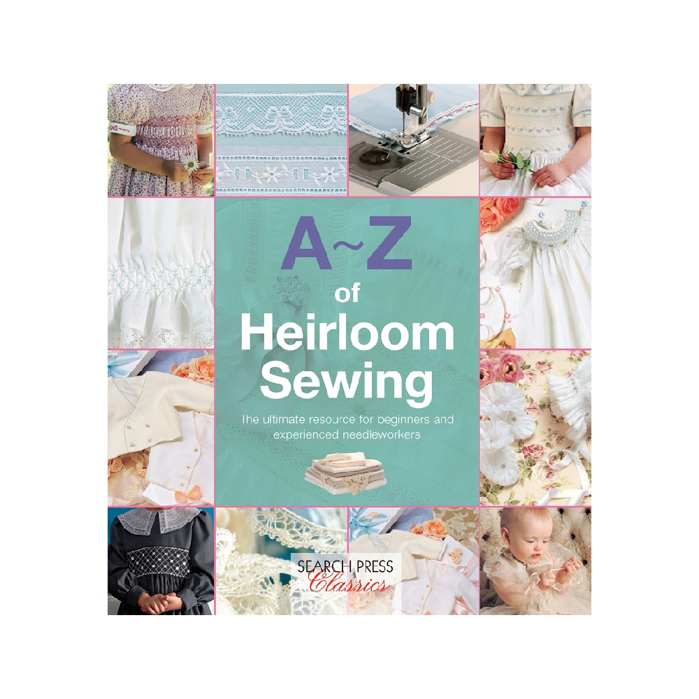 "Raamat ""A-Z of Heirloom Sewing"""
