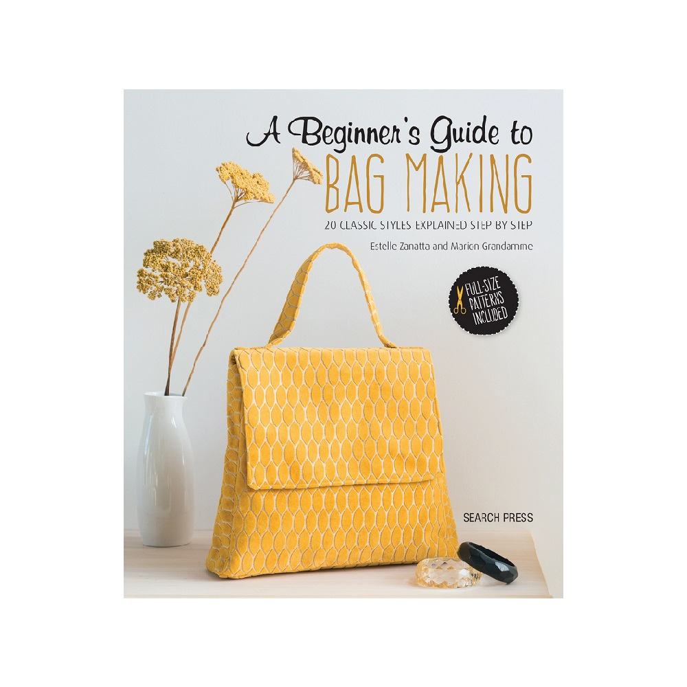 "Raamat ""A Beginner`s Guide to Bag Making"""
