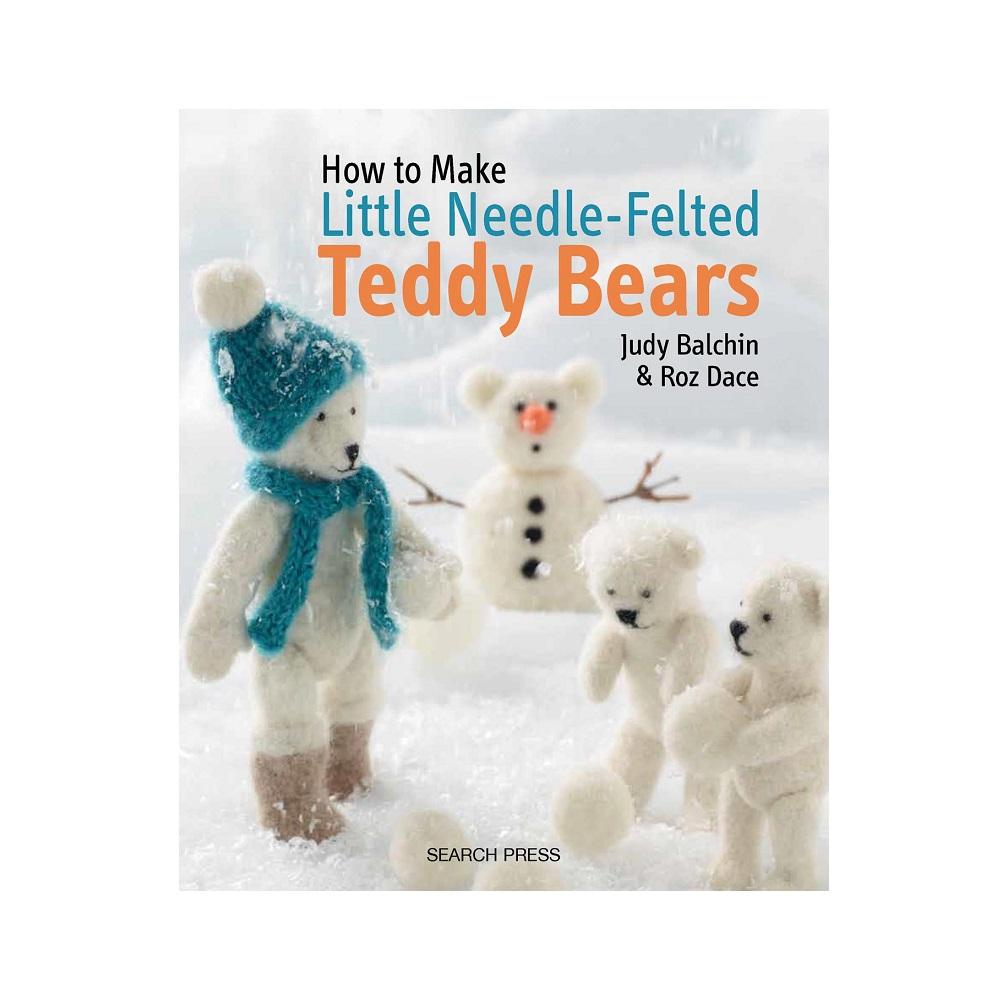 "Raamat ""How to Make Little Needle-Felted Teddy Bears"""