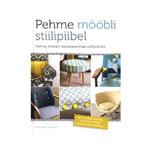 Raamat `Pehme Mööbli Stiilipiibel`  Pehme mööbli restaureerimise põhivõtted