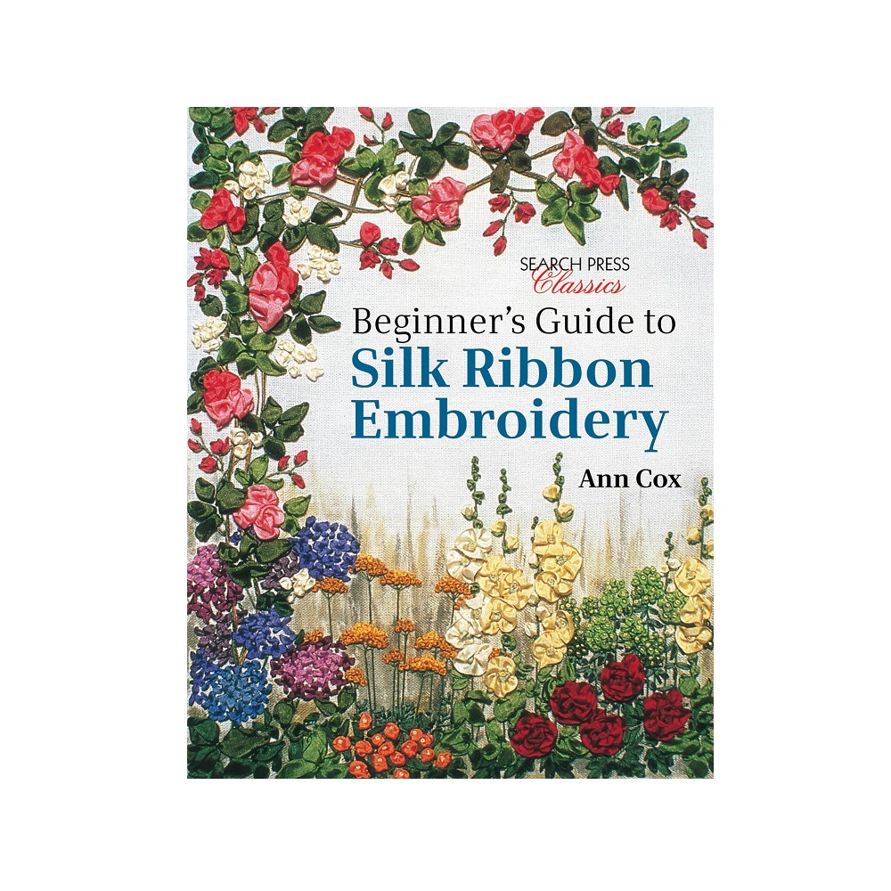 Raamat `Beginner`s Guide to Silk Ribbon Embroidery`