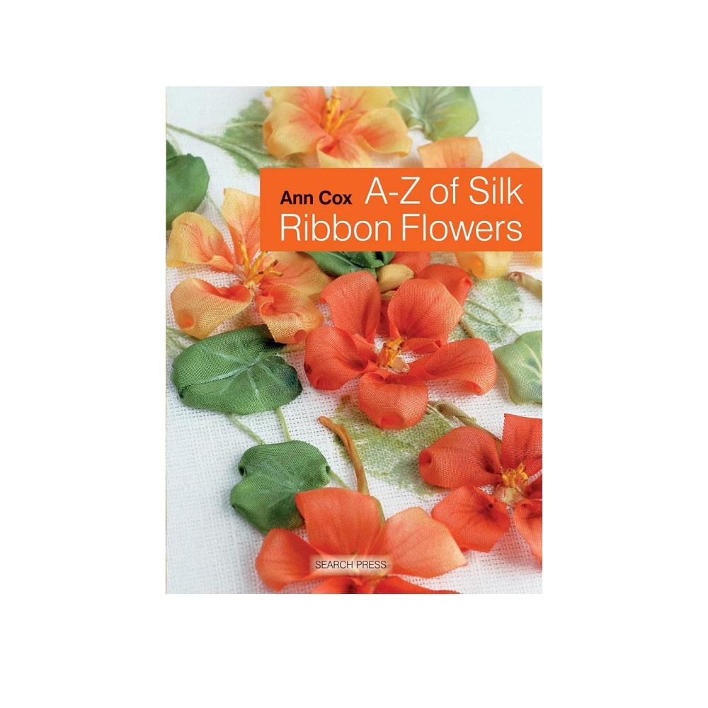 Raamat `A-Z of Silk Ribbon Flowers`