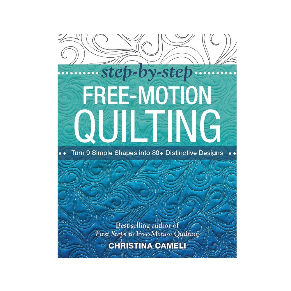 "Raamat ""Step-by-Step Free-Motion Quilting"""