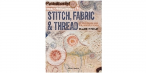 Raamat `Stitch, Fabric & Thread`