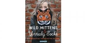 Raamat `Wild Mittens & Unruly Socks`
